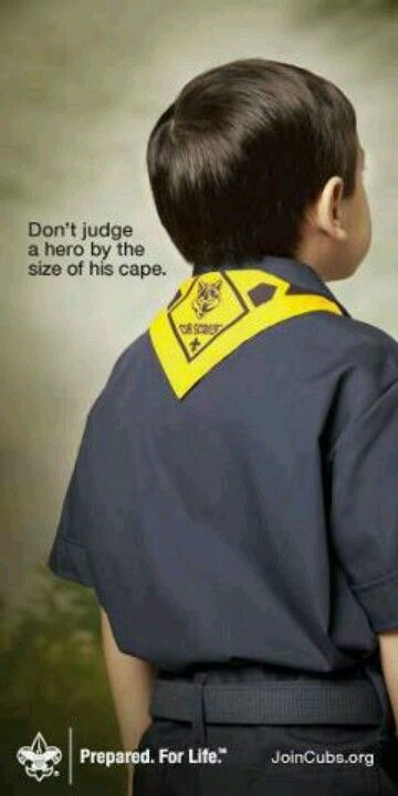 Cub Scout Quote: Don't judge a hero by the size of his cape. Sweet!