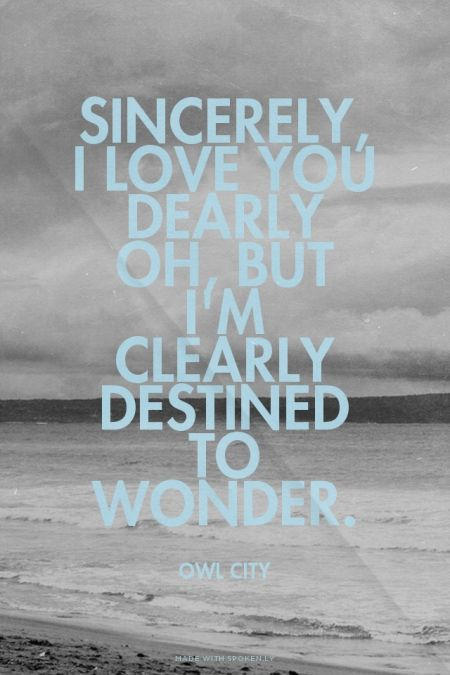 <3 Probably my favorite Owl City lyric. <3
