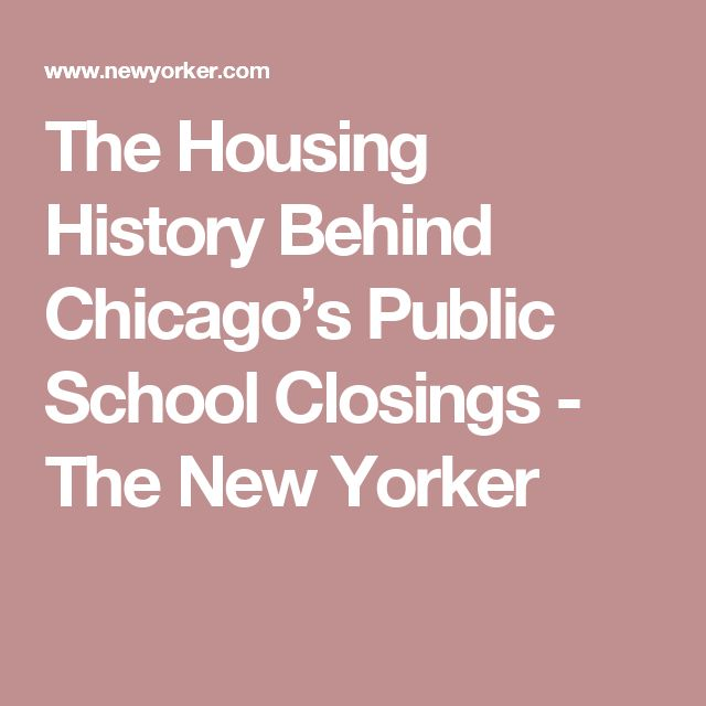 The Housing History Behind Chicago's Public School Closings - The New Yorker