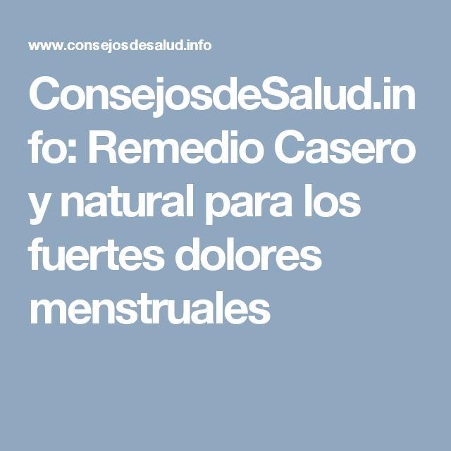 ConsejosdeSalud.info: Remedio Casero y natural para los fuertes dolores menstruales
