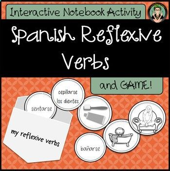Spanish Reflexive Verbs: Interactive Notebook Activity and Game Great for Spanish 1 students who are just learning the reflexive verbs and need supplemental activities to help practice and remember these important verbs. Students assemble an envelope and add inserts with 12 common reflexive verbs. The inserts are included in picture form, Spanish word form and blank templates are provided if you want your students to draw their own illustration of the verbs or include the English trans...