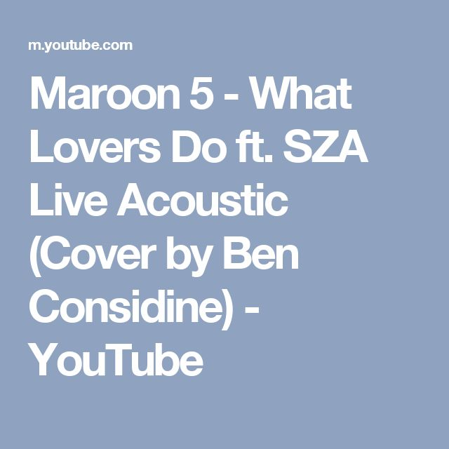 Maroon 5 - What Lovers Do ft. SZA Live Acoustic (Cover by Ben Considine) - YouTube