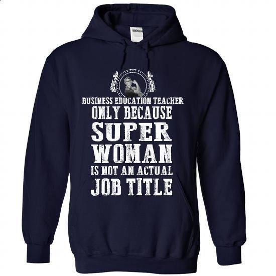 Business Education Teacher #hoodie #Tshirt. ORDER NOW => https://www.sunfrog.com/LifeStyle/Business-Education-Teacher-6204-NavyBlue-Hoodie.html?60505