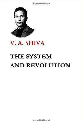 The System and Revolution: V. A. Shiva Ayyadurai: 9780997040227: Amazon.com: Books