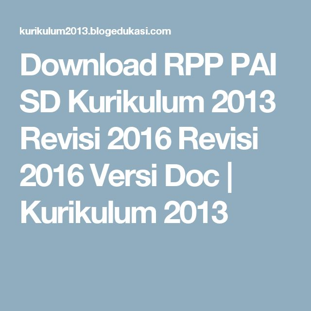 Download RPP PAI SD Kurikulum 2013 Revisi 2016 Revisi 2016 Versi Doc | Kurikulum 2013