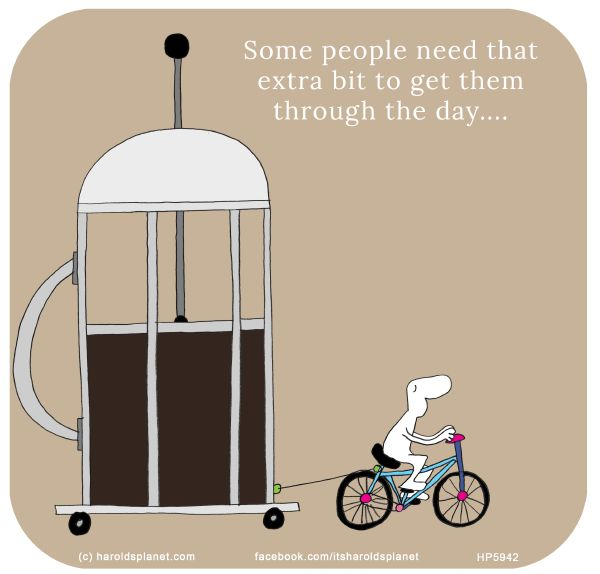 Some people need that extra bit to get them through the day....