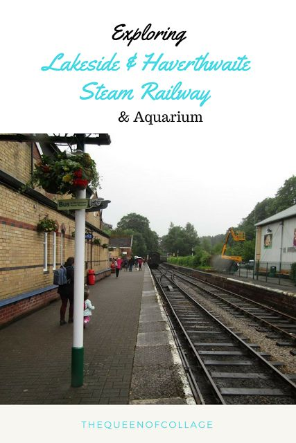 The Queen of Collage: Exploring Lakeside & Haverthwaite Steam Railway an...