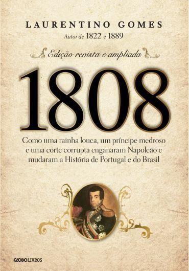 1808 - Laurentino Gomes 01-06 até 29-06
