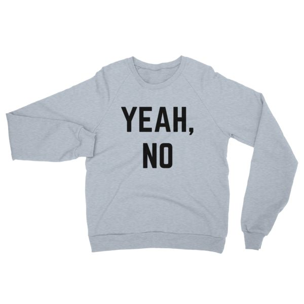 YEAH, NO - Unisex Raglan pullover sweater
