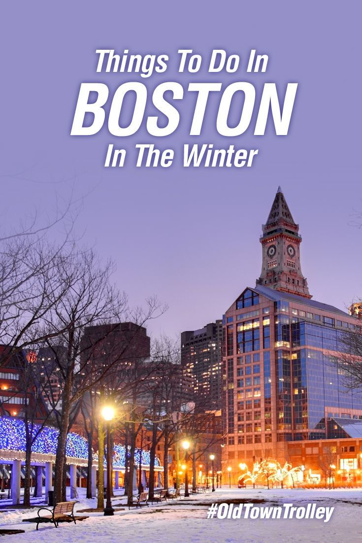 Winter Things To Do In Boston On Vacation Boston Things To Do