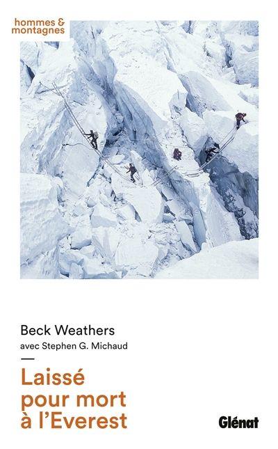 Laissé pour mort à L'Everest par Beck Weathers et Stephen G. Michaud paru chez Glénat en 2015. Mon avis : Seul survivant d'une expédition à l'Everest en 1996, le médecin raconte comment ce traumatisme a sauvé son couple et amélioré sa relation avec ses enfants tout en le sortant de la dépression... (Pour lire la suite, cliquez sur la couverture).