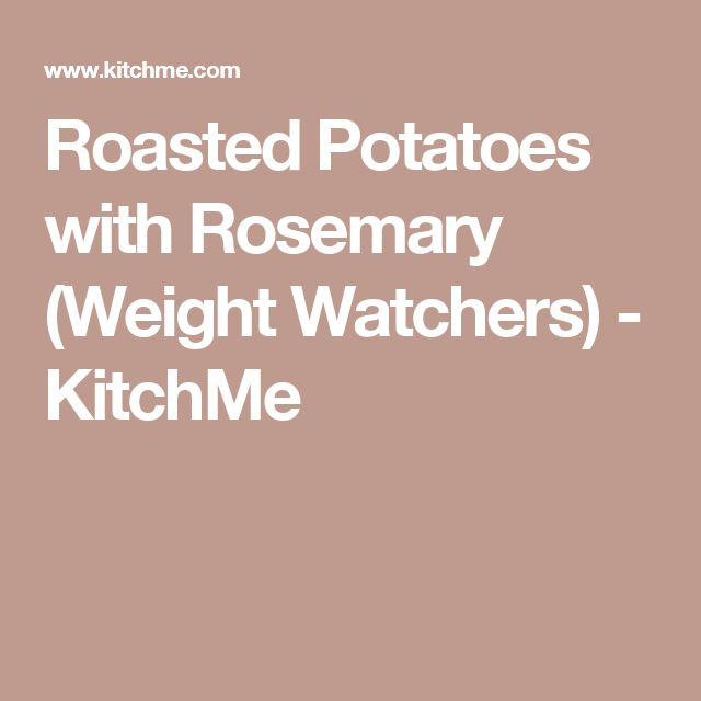 Roasted Potatoes with Rosemary (Weight Watchers) - KitchMe