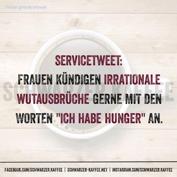 """Servicepin: Frauen kündigen irrationale Wutausbrüche gerne mit den Worten """"Ich habe Hunger"""" an."""