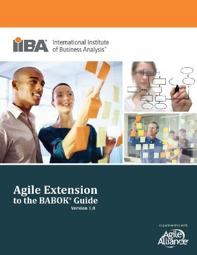 Agile Extension to the Babok (R) Guide (Version) by Paul Stapleton