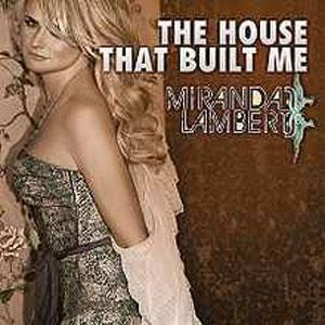 Miranda Lambert  The House That Built Me