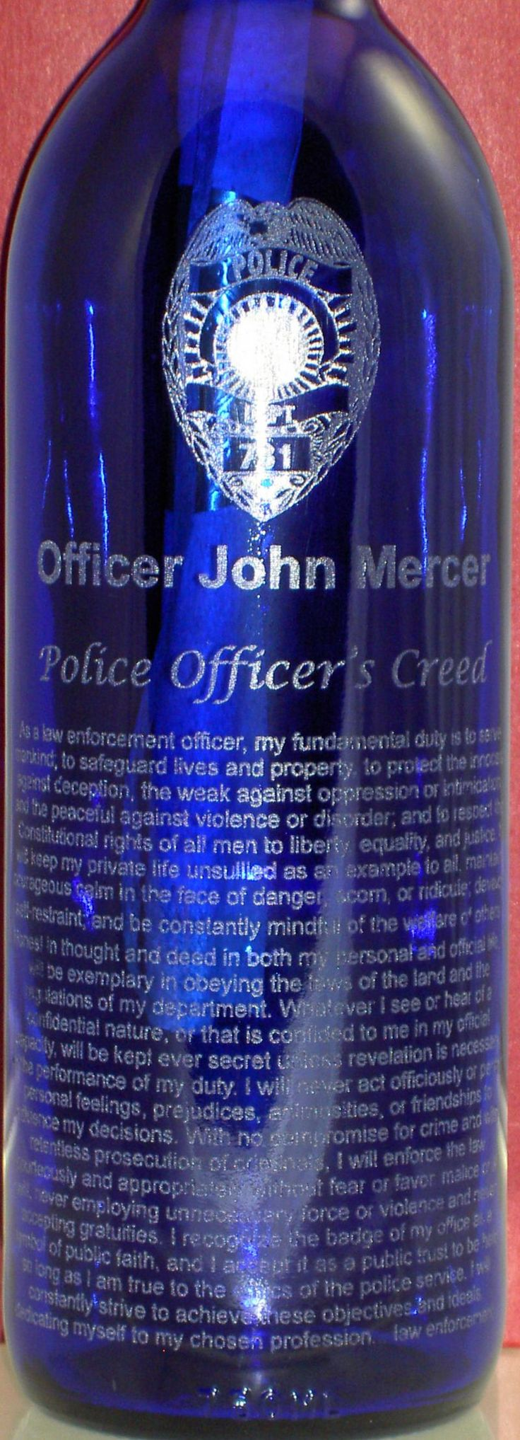 cool gift idea for anyone serving in law enforcement-free engraving too! $39.95 available at: http://www.onepassionplace.com/messageslawenforcementpolice.htm
