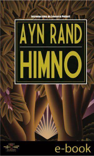 Himno (Spanish Edition) by Ayn Rand, http://www.amazon.com/dp/B00FR2ZVLE/ref=cm_sw_r_pi_dp_.0.xub176NTYM
