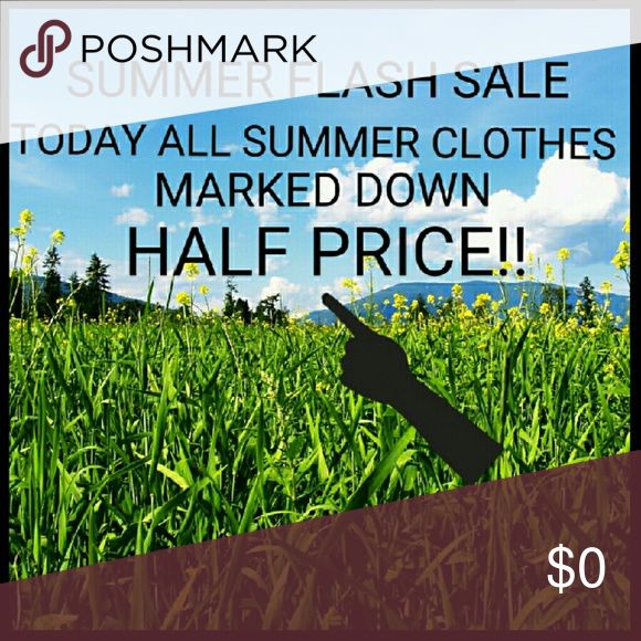 ⚡FLASH SALE⚡ summer clothes marked down! Today I am making all summer items down half of asking price! Help me clear out my closet. Stock up for next summer with these awesome prices. Look for the ⚡! Other