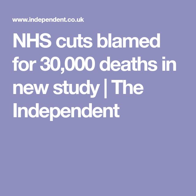 NHS cuts blamed for 30,000 deaths in new study | The Independent