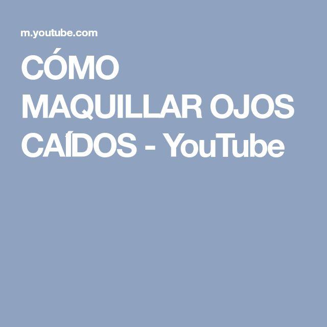 CÓMO MAQUILLAR OJOS CAÍDOS - YouTube