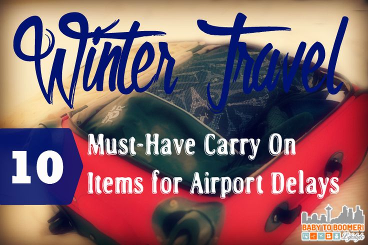 Winter Travel: 10 Must Have Carry On Items for Airport Delays - be prepared for a flight delay or even overnight stay in the terminal & ensure your safety