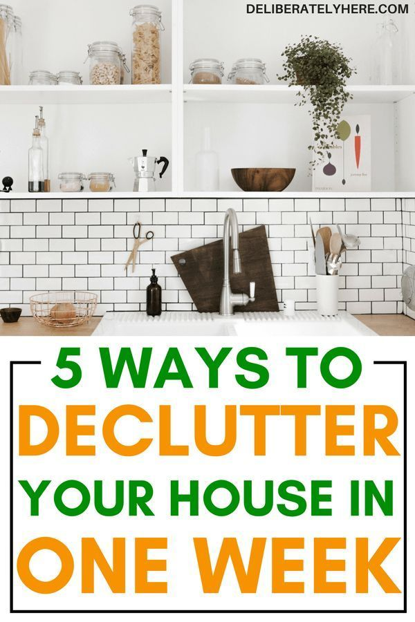 5 Ways To Declutter Your House In One Week How Easily