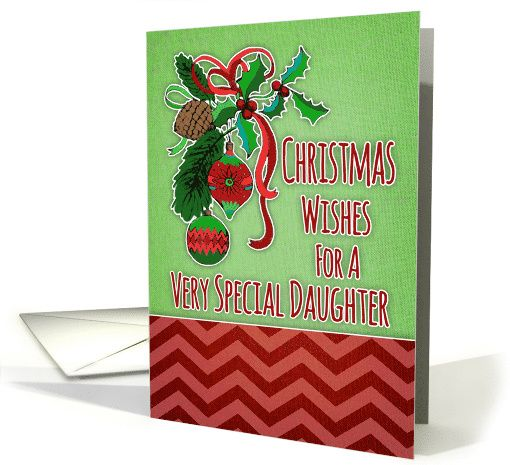 Merry Christmas wishes, for special daughter, holly berries, ornaments card