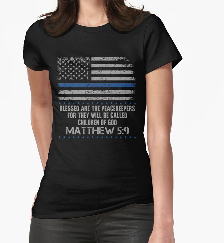Blessed are The Peacekeepers, For They Will Be Called Children Of God ~ Matthew 5:9 with the American Flag T-Shirts, Hoodies, Tanks, Coffee Mugs, Travel Mugs and Much More.