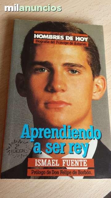 """Vendo libro """"Aprendiendo a ser rey"""" Prólogo de Don Felipe de Borbón. Anuncio y más fotos aquí: http://www.milanuncios.com/libros/aprendiendo-a-ser-rey-139581105.htm"""