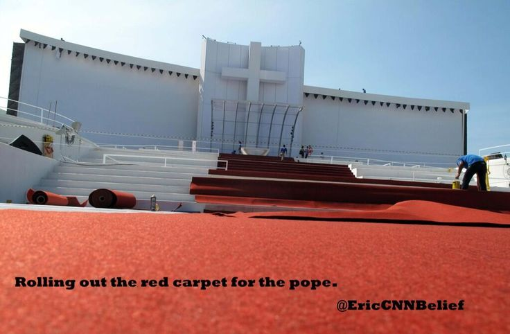 Rolling out the red carpet for the Pope