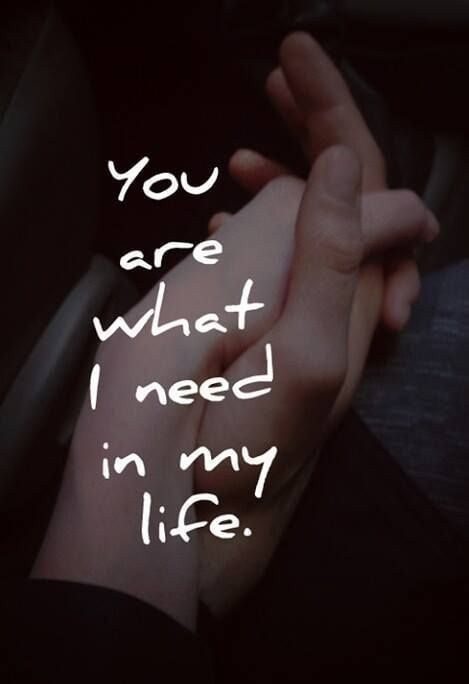 You Are What I Need In My Life   Tap To See More Romantic Quotes You ·  Adorable Love ...