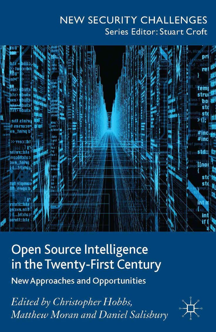 Open Source Intelligence in the Twenty-First Century: New Approaches and Opportunities
