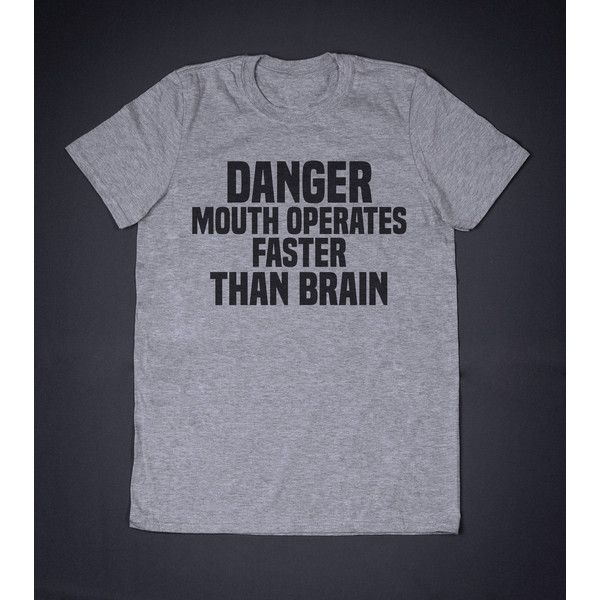 Danger Mouth Operates Faster Than Brain Uni-Sex T-Shirt Funny Slogan... ($12) ❤ liked on Polyvore featuring tops, t-shirts, rolled up t shirt, bleached shirts, slogan t shirts, unisex t shirts and collar t shirt