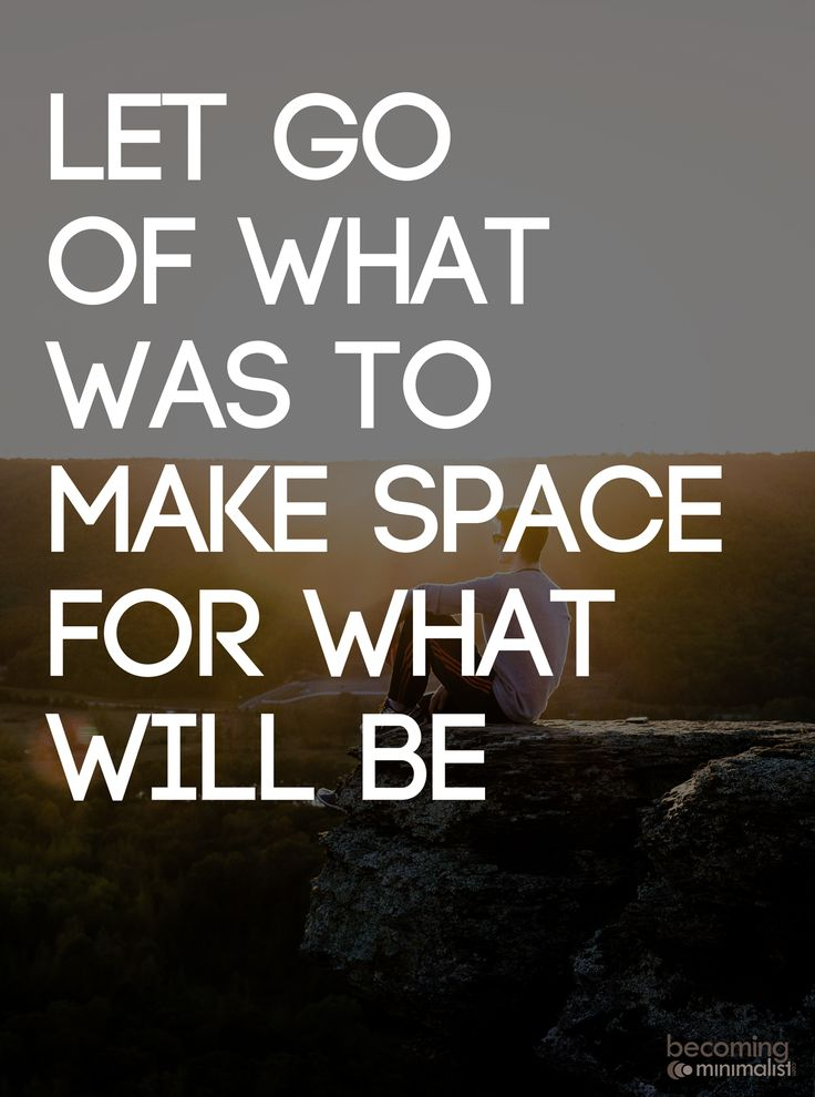 We are afraid to let go for different reasons. But we must let go of what was, to make space for what will be.