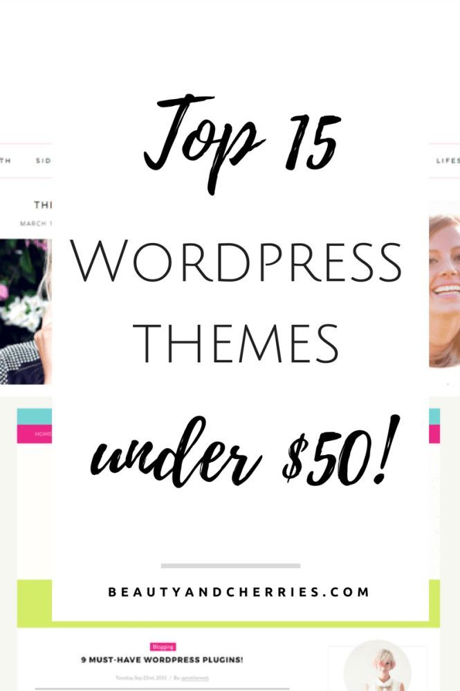 Want a lovely website but short on budget? Here are 15 Gorgeous WordPress Themes Under $50! Click through to get yours or PIN THIS for your reference!