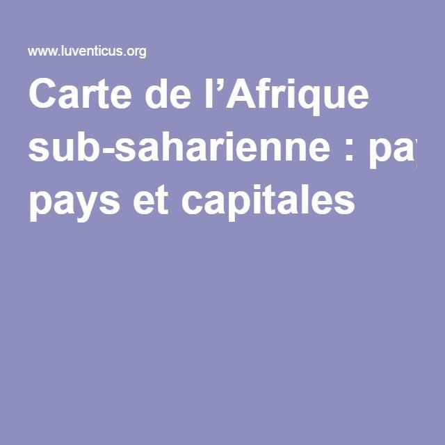 Carte de l'Afrique sub-saharienne: pays et capitales