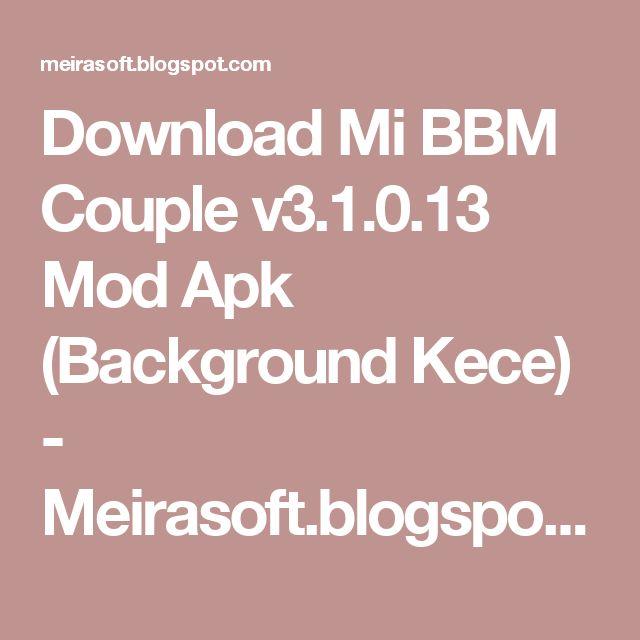 Download Mi BBM Couple v3.1.0.13 Mod Apk (Background Kece) - Meirasoft.blogspot.com