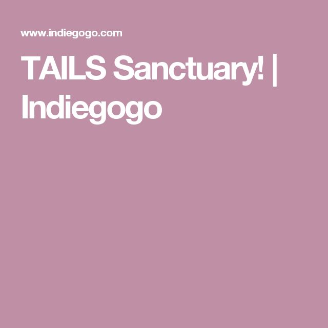 TAILS Sanctuary!   Indiegogo