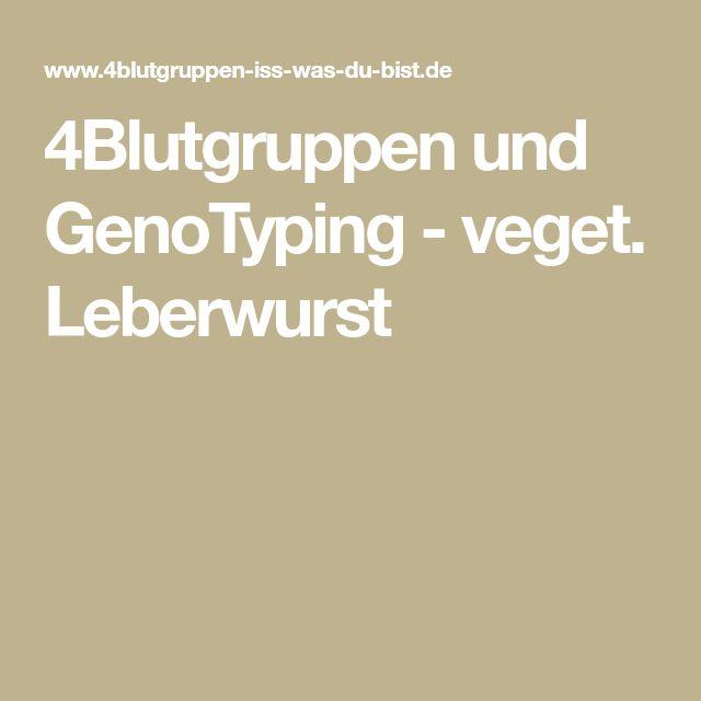 4Blutgruppen und GenoTyping - veget. Leberwurst