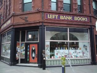Left Bank Books - Central West End, St. Louis, MO -- Absolutely adored this store and would spend hours there.