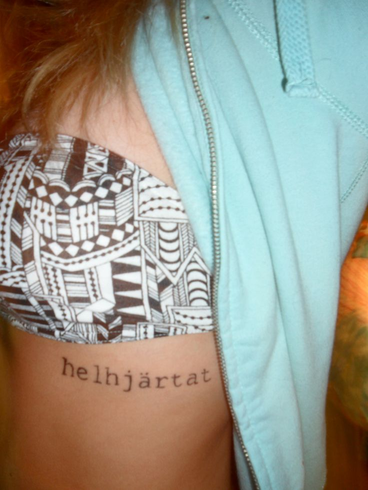 "Swedish Tatoo ~ Means ""Everything I do, I do it with my whole heart""."