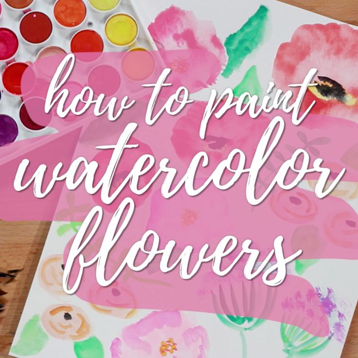 How to Paint Beautiful Watercolor Flowers