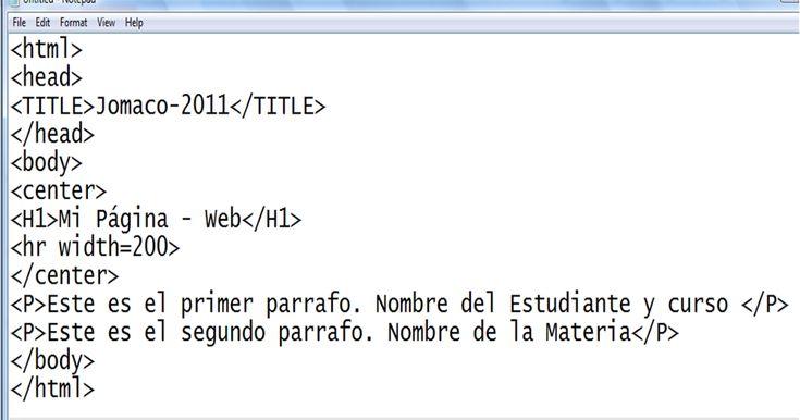 HTML es el lenguaje que se emplea para el desarrollo de páginas de Internet. Este lenguaje tan importante está formado por diferentes etiquetas que deben cerrarse por su homóloga de cierre por ejemplo: la etiqueta <html> debe cerrarse con </html> la etiqueta <body> con </body>...  Ejemplo  Se escribe en un documento de texto por eso necesitamos un editor de textos para escribir una página web. Así pues el archivo donde está contenido el código HTML es un archivo de texto que tiene extensión…