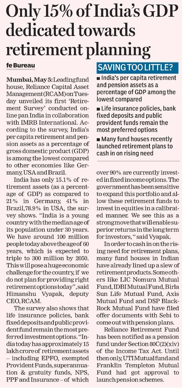 Reliance Capital Asset Management unveiled its first #RetirementSurvey conducted online pan India in collaboration with IMRB International. According to the survey, India's per capita #retirement & #pension assets as a percentage of GDP is among the lowest compared to other economies like Germany, USA & Brazil. Plan your retirement with Reliance Retirement Fund. Visit https://www.reliancemutual.com/FundsAndPerformance/Pages/Reliance-Retirement-Fund-Wealth-Creation-Scheme.aspx