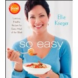 So Easy: Luscious, Healthy Recipes for Every Meal of the Week (Hardcover)By Ellie Krieger