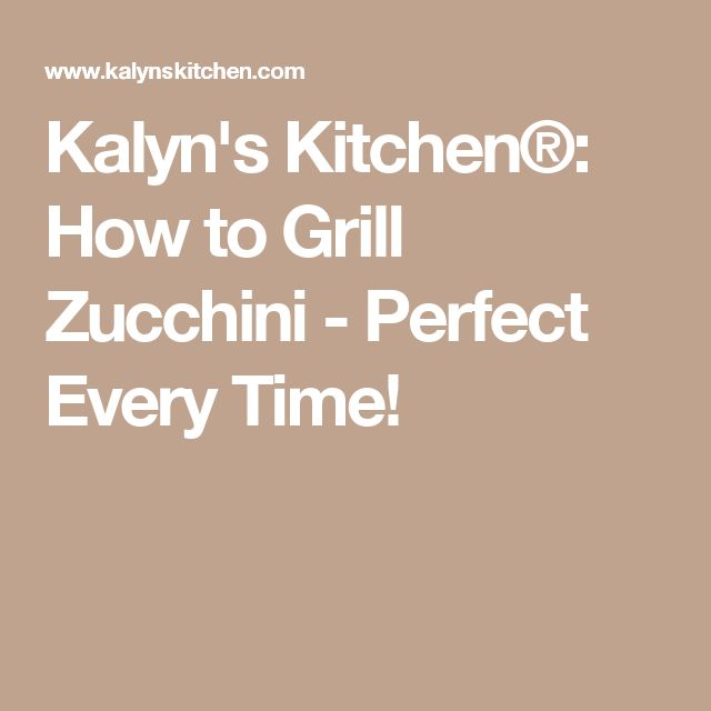 about How To Grill Zucchini on Pinterest | Grilled food, How to grill ...