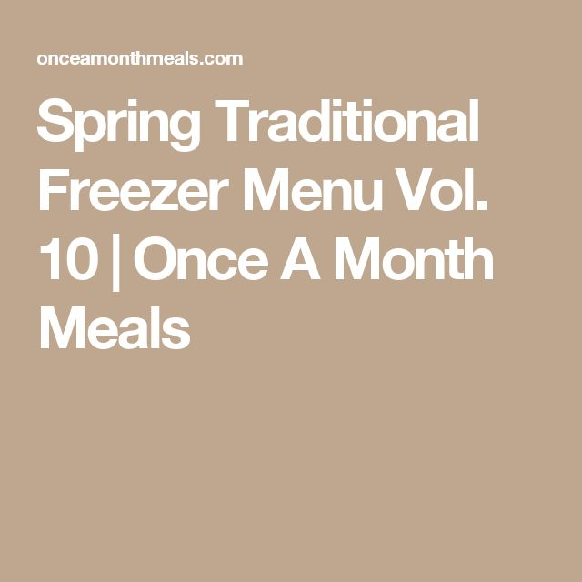 Spring Traditional Freezer Menu Vol. 10 | Once A Month Meals