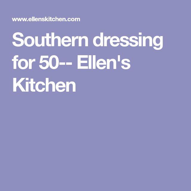 Southern dressing for 50-- Ellen's Kitchen