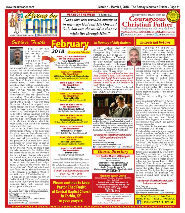 The March 1, 2018 edition of the Living by Faith Page has been published in the Smoky Mountain Trader on page 11. This weeks page features an article by Gary Miller with Outdoor Truths. Plus two articles by the sponsor, Steve Patterson of Courageous Christian Father. One of the articles is in Memory of Billy Graham. Plus check out the local church and ministry events.