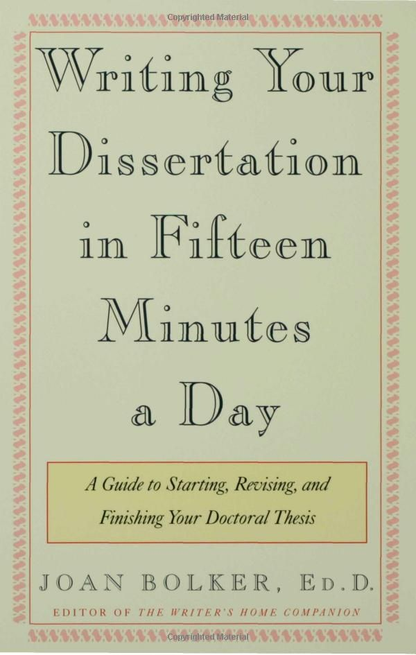 writing dissertation fifteen minutes How to write your dissertation in 15 minutes using field-tested strategies she assists the student through the entire thesis-writing process, offering advice on.